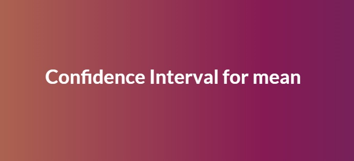 Confidence Interval for mean
