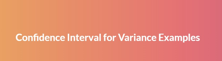 Confidence Interval for Variance Examples