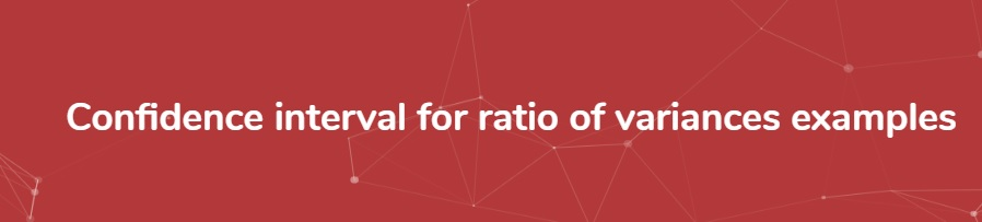 Confidence-Interval-ratio-variance-examples
