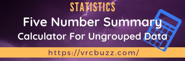Five (5) number summary calculator with examples