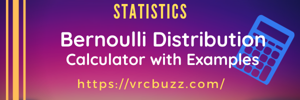 Bernoulli Distribution Calculator with Examples