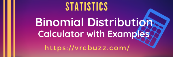 Binomial Distribution Calculator with Examples