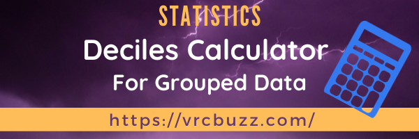 Deciles Calculator for Grouped data