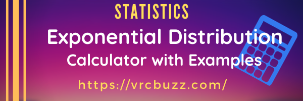Exponential Distribution Calculator with Examples
