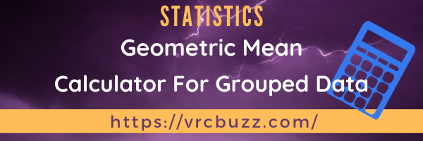 Geometric Mean for Grouped Data