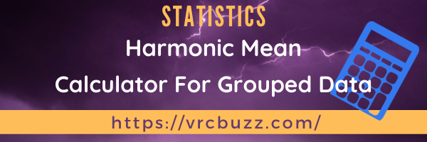 Harmonic Mean for Grouped Data