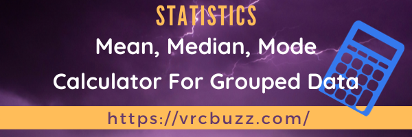 Mean Median Mode for Grouped Data