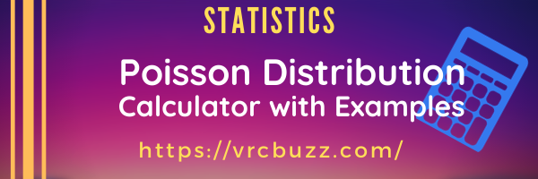 Poisson Distribution Calculator with Examples