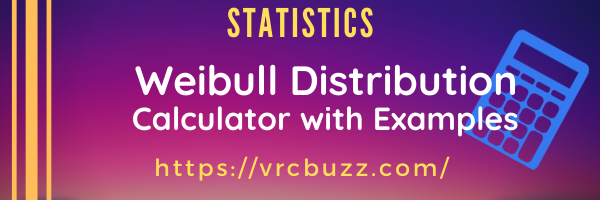 Weibull Distribution Calculator with Examples