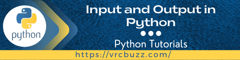 Input and Output in Python