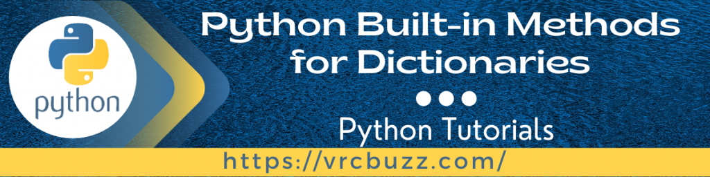 Python- Built-in Methods for Dictionaries