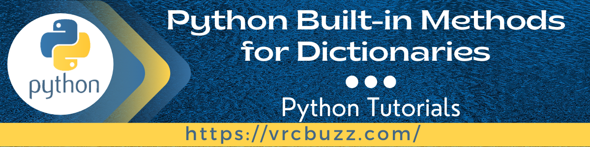 Python Built-in methods for dictionaries