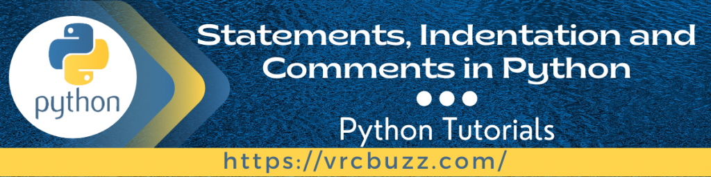 Statements, Indentation and Comments in Python