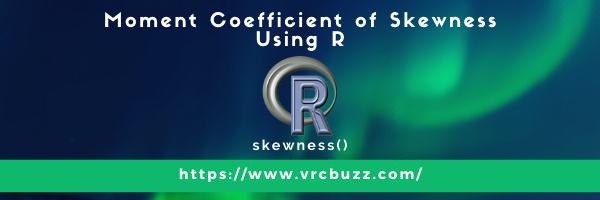 Moment coefficient of Skewness Using R